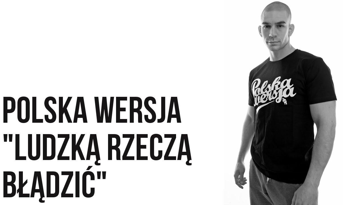 Download Polska Wersja - Ludzką Rzeczą Błądzić feat. DJ Gondek prod. YBEAT