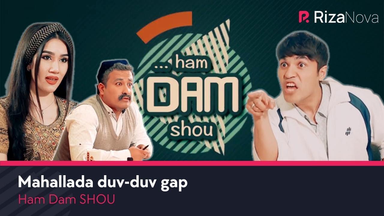 Ham Dam SHOU - Mahallada duv-duv gap (hajviy ko'rsatuv)