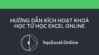 Hướng dẫn kích hoạt khoá học từ Học Excel Online
