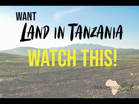Want Land In Tanzania? Watch This! Land: Part 2