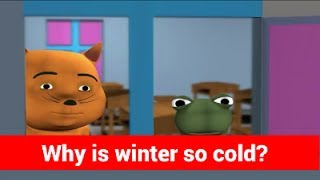 Tell Me Why Is Winter So Cold ? - Kids Educational Videos