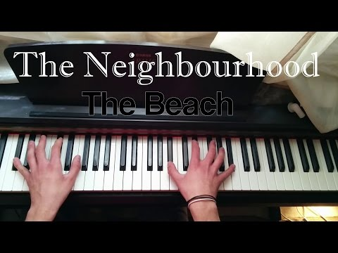 The Neighbourhood - The Beach Piano Cover