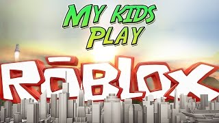 Kids Play Roblox| My Son and Daughter Play some Roblox