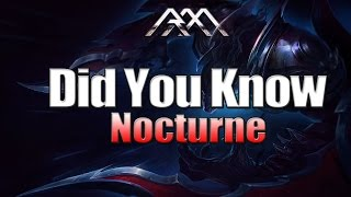 Nocturne - Did You Know? - Ep 64 - League of Legends