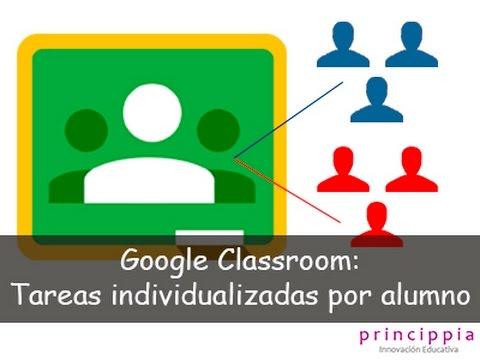 Novedad Google Classroom: Tareas individualizadas por ...