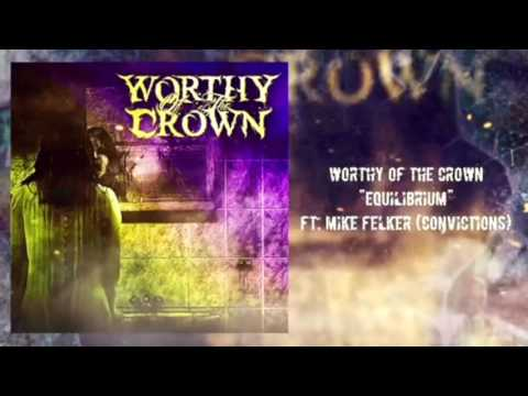 Worthy of the Crown - Equilibrium (ft. Mike Felker of Convictions)