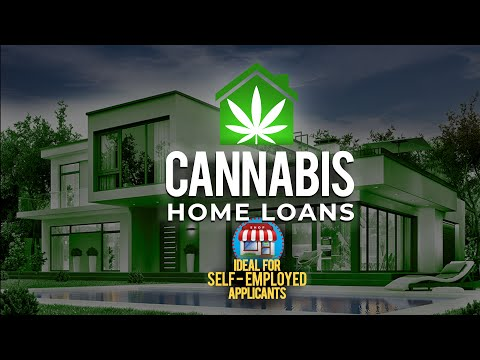 Cannabis Home Loan Program for Self-Employed Cannabis Business Owners   mortgage education