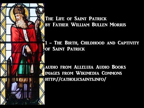 The Life of Saint Patrick, part 1 - The Birth, Childhood, and Captivity of Saint Patrick
