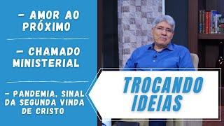 AMOR AO PRÓXIMO / CHAMADO MINISTERIAL / PANDEMIA, SINAL DA SEGUNDA VINDA DE CRISTO?