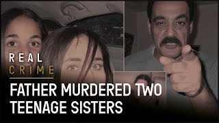 True Crime Documentary | Father Murdered Two Teenage Sisters | Real Crime