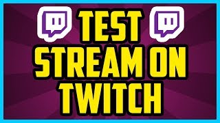 HOW TO DO A TEST STREAM ON TWITCH 2017 (EASY) - OBS Test Stream Without Going Live (Bit Quality)