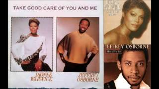 Gambar cover Take Good Care Of  You And Me ♫ Dionne Warwick Ft.  Jeffrey Osborne