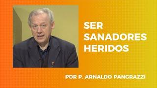 SER SANADORES HERIDOS