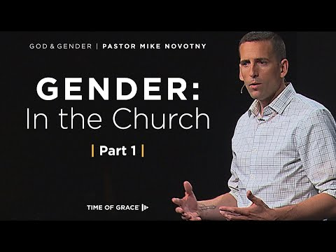 God & Gender: In the Church (Part 1) // Mike Novotny // Time of Grace from YouTube · Duration:  27 minutes 52 seconds