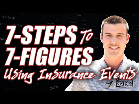 7-steps-to-7-figures-using-insurance-events!-[numbers-don't-lie!]