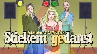 Stiekem Gedanst - Peter Loree & DJ Michelski