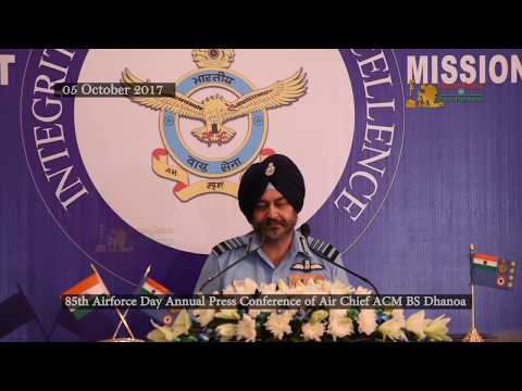 Air Force Chief ACM BS Dhanoa's 85th Air Force Day 2017 Press Conference