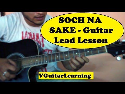 Part-1 of 2 SOCH NA SAKE Guitar Lead Lesson | Arijit Singh | Airlift  | Easy Tutorial