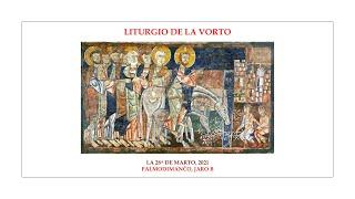La Liturgio de la Vorto — Palmodimanĉo, jaro B — 28.03.2021