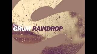 Grum - Raindrop (Original Mix)