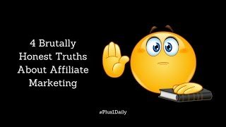 The Brutally Honest Truth About Affiliate Marketing