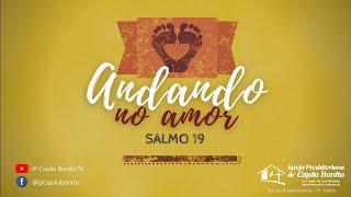 CULTO ONLINE - 25/04/2021 - Andando no amor - Salmo 19