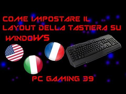Impostare Layout Tastiera Straniera + Guida Simboli -Pc Gaming 39-