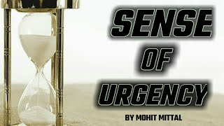 SENSE OF URGENCY IN HINDI || BY MOHIT MITTAL