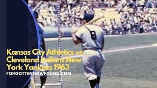 Found Footage: Kansas City Athletics July 1963 Two Double Headers Cleveland Indians New York Yankees