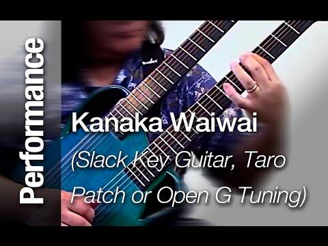 """Kanaka Waiwai"" (Slack Key Guitar, Taro  Patch or Open G Tuning) Ki Ho"