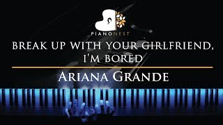 Ariana Grande - break up with your girlfriend, i'm bored - Piano Karaoke Cover with Lyrics