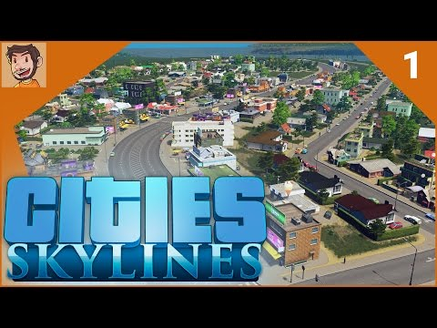 Cities: Skylines - Part 1