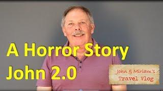 A Horror Story, John 2.0