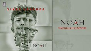 NOAH - Tinggallah Kusendiri (Official Audio)