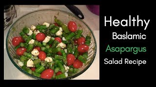 Healthy Asparagus Salad recipe  with Fresh mozzarella and cherry tomatoes