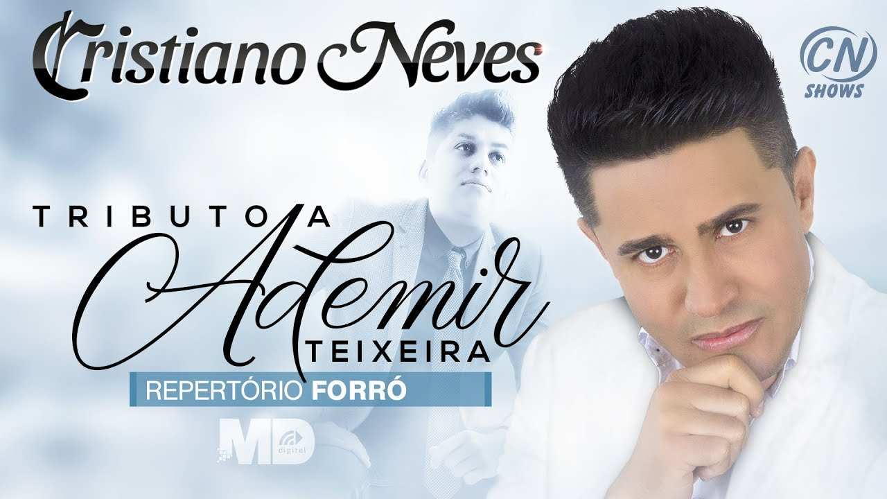 2018 - Cristiano Neves - CD COMPLETO - Tributo a Ademir Teixeira - Forró
