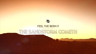 FeelTheBern 9 - The Sandstorm Cometh