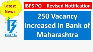 IBPS Revised Notification - 250 Vacancy Increased in Bank of Maharastra Bank