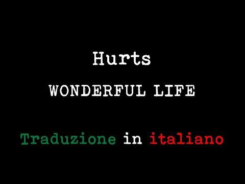 Hurts - Wonderful Life (Traduzione in italiano)