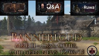 Mount & Blade 2: Bannerlord🀄 News Update 12/08/2018 (Settlements, Children, Dynasty, Q&A)