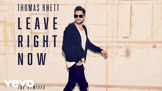 Thomas Rhett - Leave Right Now (Radio Edit) Video