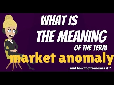 What is MARKET ANOMALY? What does MARKET ANOMALY mean? MARKET ANOMALY  meaning & explanation