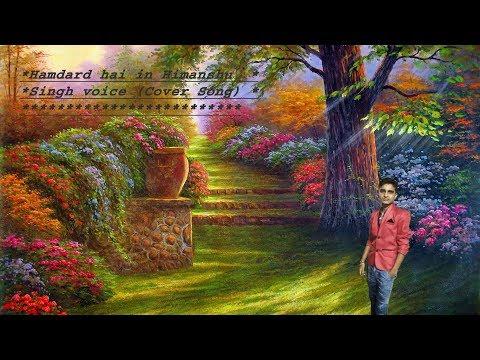 HAMDARD HAI IN HIMANSHU SINGH VOICE