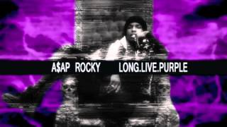 ASAP Rocky - LONG LIVE PURPLE (Chopped Not Slopped by Slim K) *Mixtape*