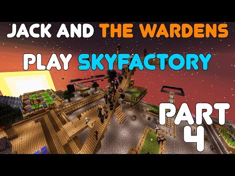 Fighting Pit Begins! Jack & The Wardens plays Sky Factory Part 4! (August 10th, 2017)
