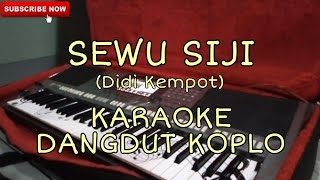 Download Sewu Siji - KARAOKE DANGDUT KOPLO
