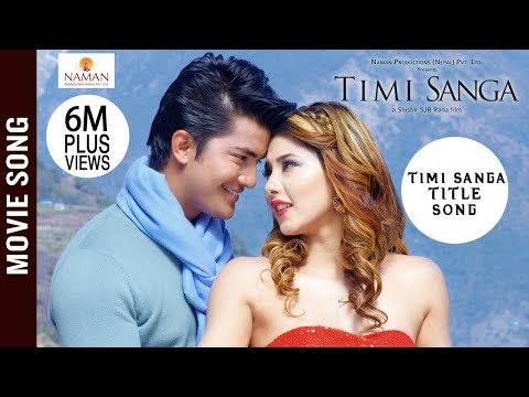 TIMI SANGA Title Song  New Nepali Movie 2018  Ft Samragyee RL Shah, Aakash Shrestha, Najir Husen