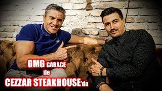 GMG GARAGE ile CEZZAR STEAKHOUSE'da YEMEK BEY
