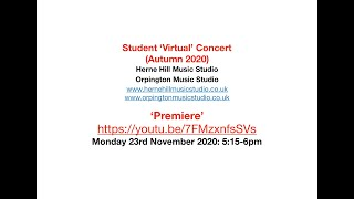 Student 'Virtual' Concert (Autumn 2020) - Twenty Two (22) Student Performers - 5:15pm, 23 Nov 2020