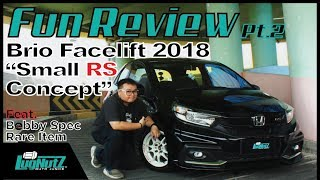 Small RS Concept Is Real! - Brio RS Facelift 2018 FUN REVIEW Pt.2 | LUGNUTZ Indonesia Ft. Bobby_SRI